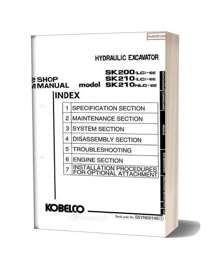 Kobelco Sk200 Lc 6e Sk210 Lc 6e Sk210nlc 6e Hydraulic Excavator S5yn00014e