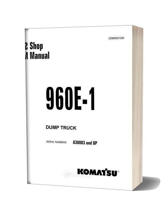 Komatsu 960e 1 Dump Truck Shop Manual