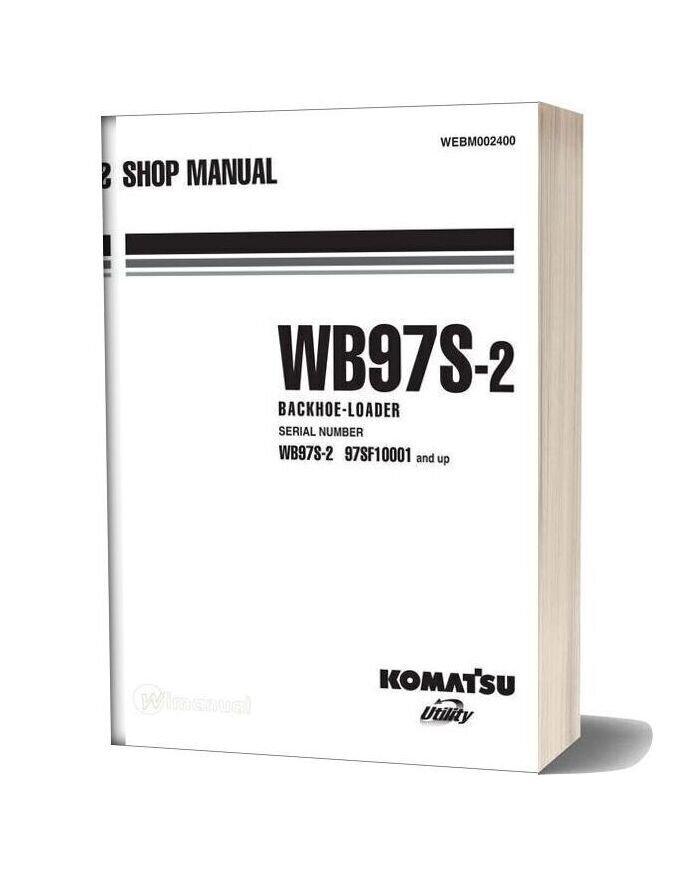 Komatsu Backhoe Loader Wb97s 2 Shop Manual Webm002400