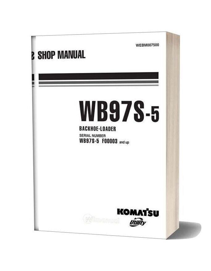 Komatsu Backhoe Loader Wb97s 5 Shop Manual Webm007500