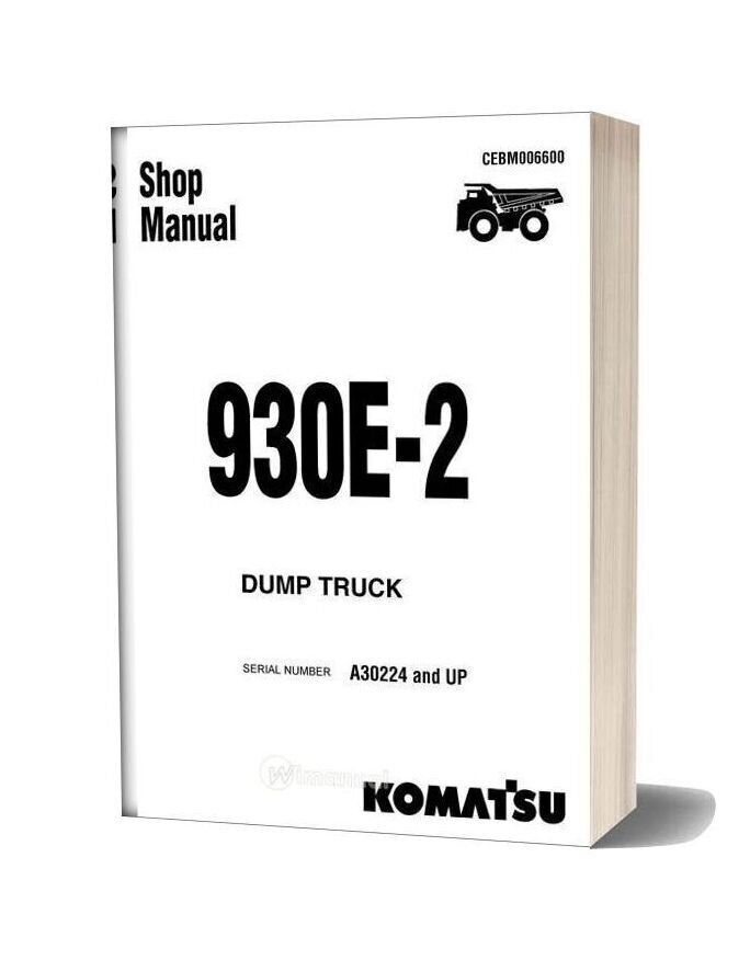Komatsu Dump Truck 930e 2 A30224 A30245 Shop Manual