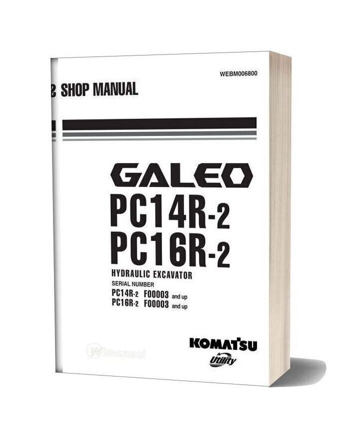 Komatsu Hydraulic Excavator Galeo Pc14r 2 16r 2 Shop Manual
