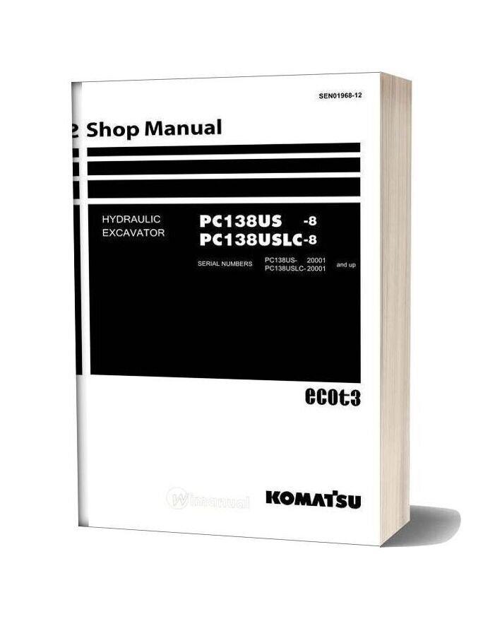 Komatsu Hydraulic Excavator Pc138 Us 8 Shop Manual