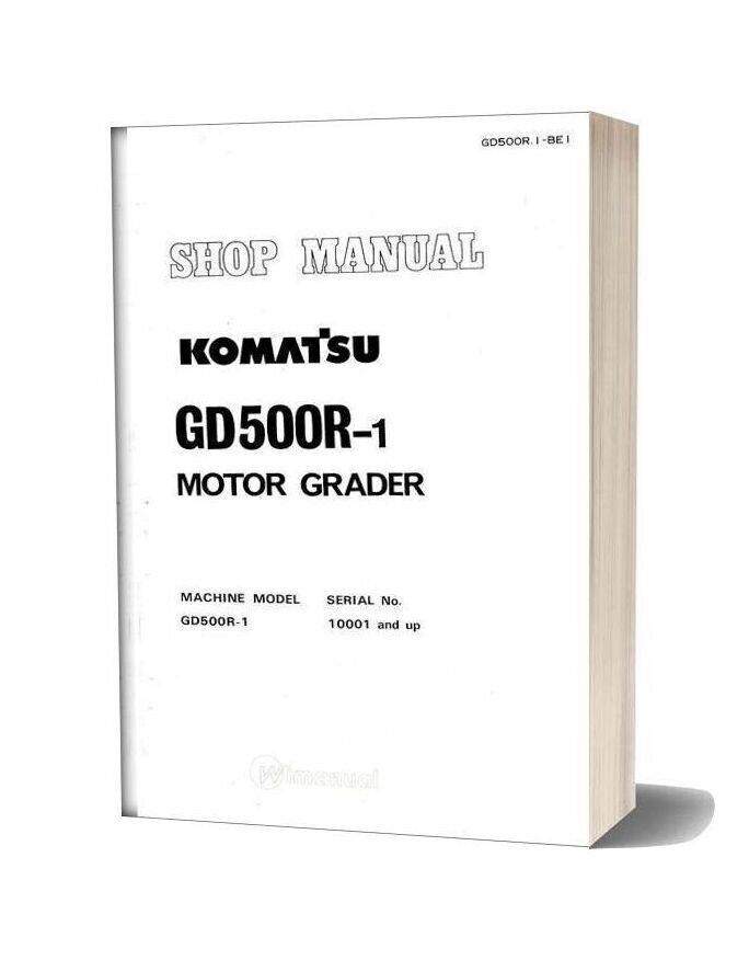 Komatsu Motor Grader Gd500r 1 Shop Manual