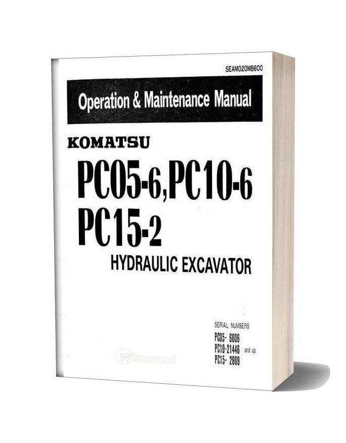 Komatsu Pc05 6 Pc10 6 Pc15 2 Hydraulic Excavator Operation Maintenance Manual