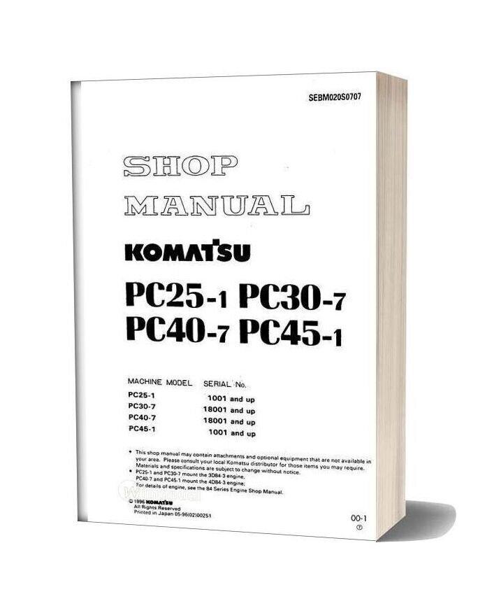 Komatsu Pc25 1 Pc30 7 Pc40 7 Pc45 1 Shop Manual Sebm020s0707