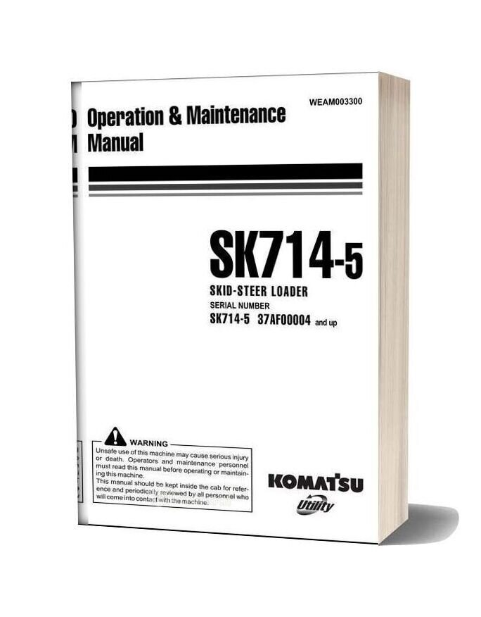 Komatsu Skid Steer Loader Sk714 5 Operation Maintenance Manual