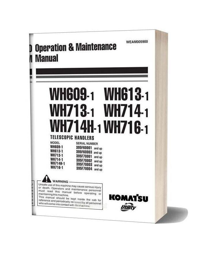 Komatsu Wh609 613 713 714 714h 716 1 Operation Maintenance Manual