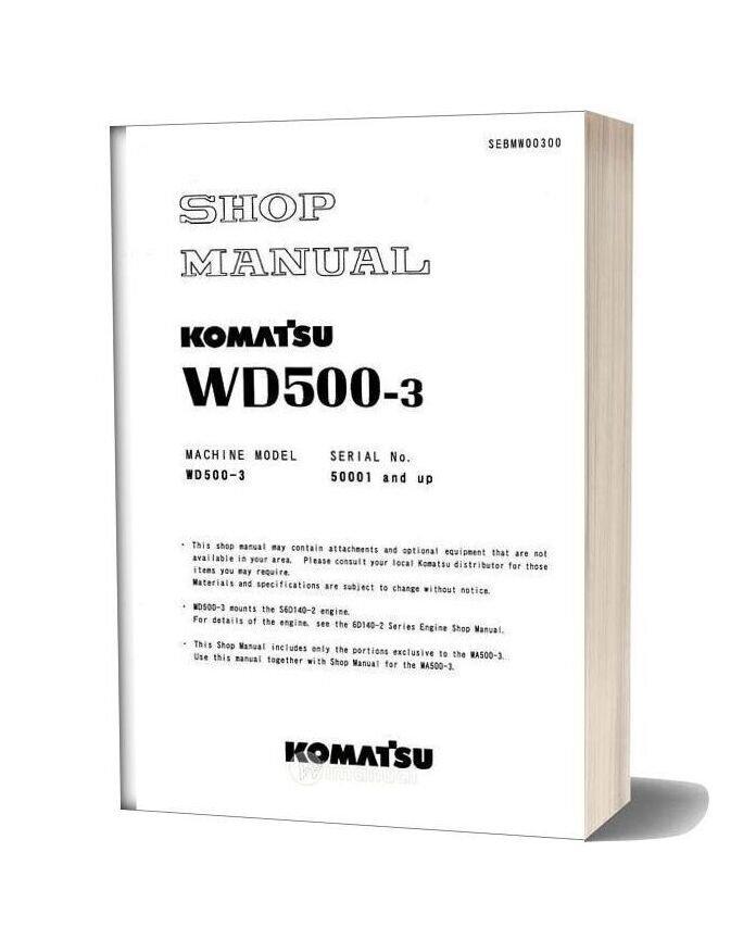 Komatsu Wheel Dozers Wd500 3 Workshop Manuals
