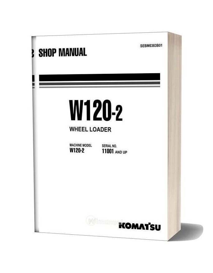 Komatsu Wheel Loaders W120 2 Shop Manual
