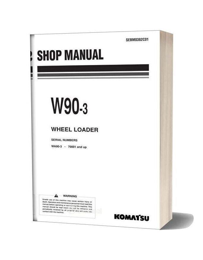 Komatsu Wheel Loaders W90 3 Shop Manual
