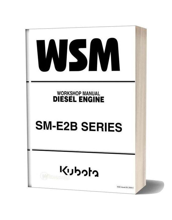 Kubota Diesel Engine Sm E2b Series Workshop Manual 2