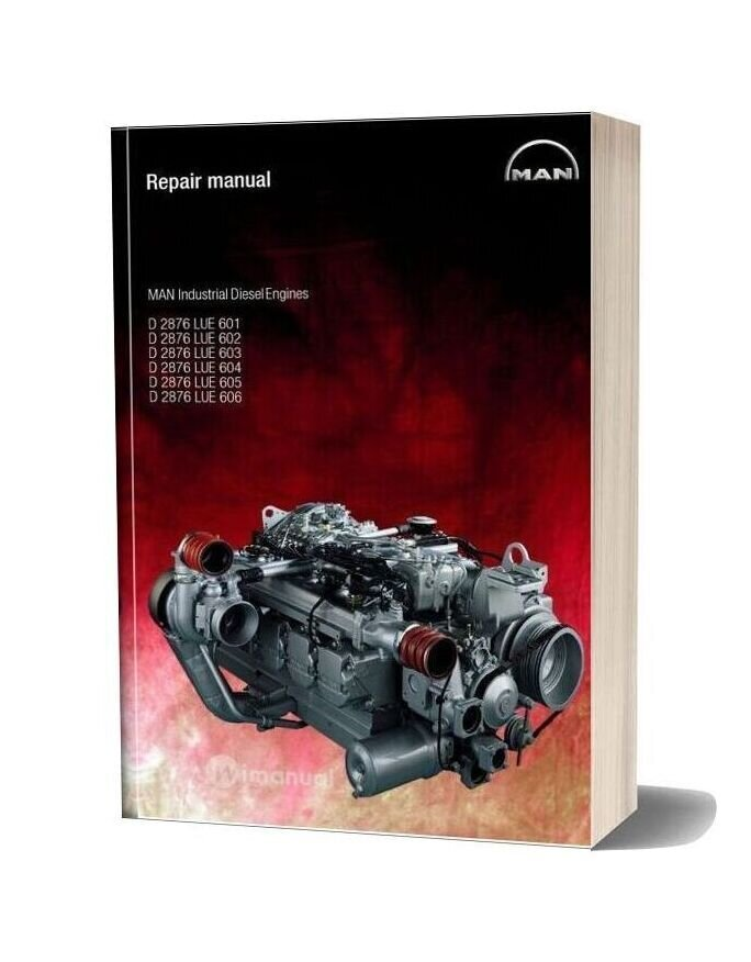 Man Diesel Engines D2876 Lue 601 D2876 Lue 602 D2876 Lue 603 D2876 Repair Manual