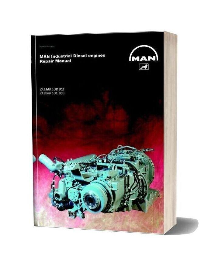 Man Industrial Diesel Engines D 2866 Lue 602 D 2866 Lue 605 Repair Manual