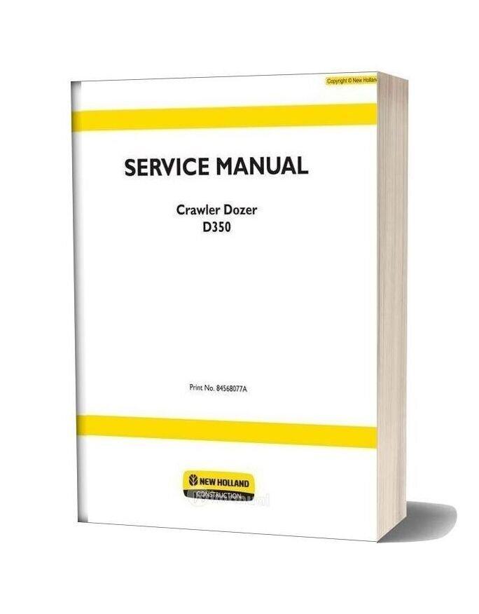 New Holland Crawler Dozer D350 En Service Manual