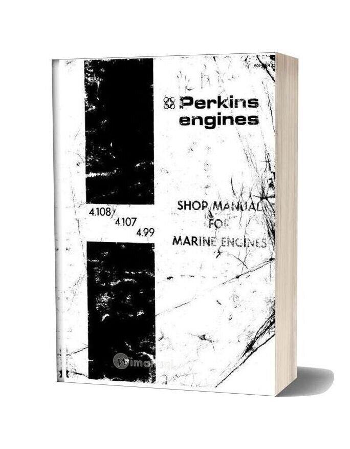 Perkins 4 108 4 107 And 4 99 Marine Workshop Manual