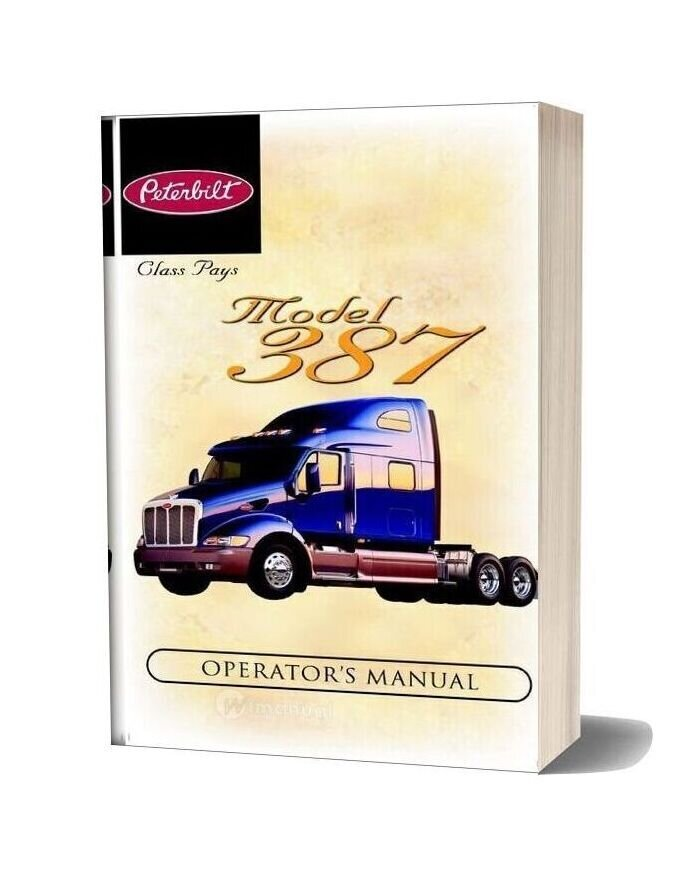 Peterbilt Model 387 Operators Manual Prior To 12 06 Supplementalmanuals