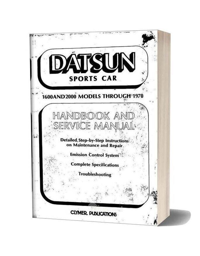 Service Manual Datsun Sports Car 1600 And 2000 Models Through 1970