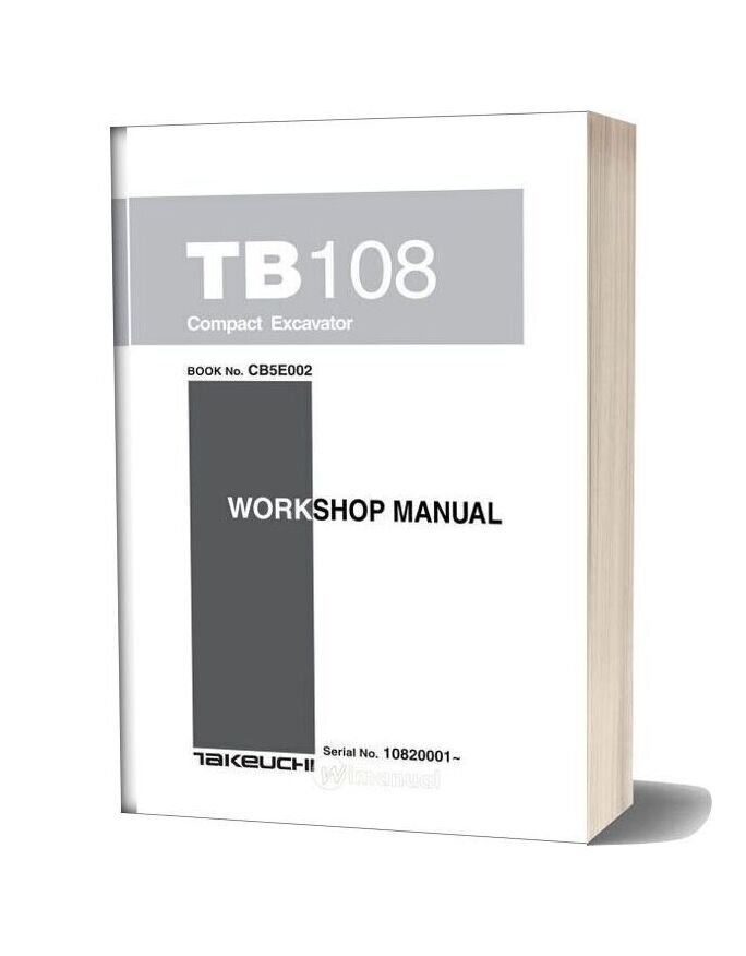Takeuchi Compact Excavator Tb108cb5e002 Workshop Manual