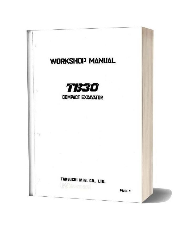 Takeuchi Compact Excavator Tb300 Workshop Manual