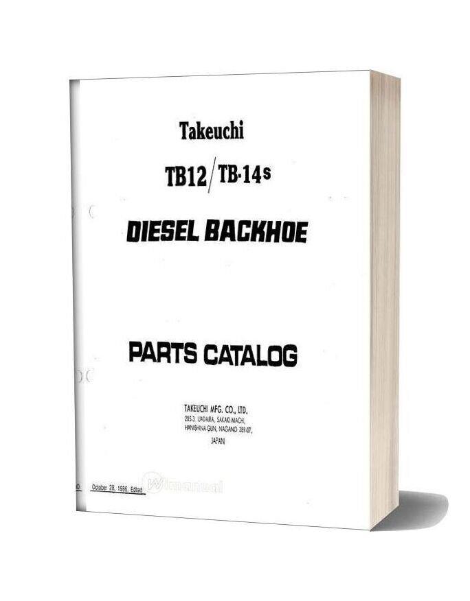 Takeuchi Diesel Backhoe Tb12 14s Parts Manual