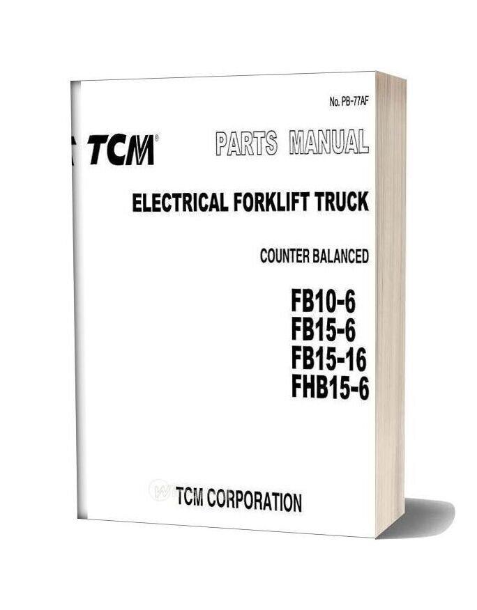 Tcm Forklift Truck Fb10 6 Fhb15 6 Parts Manual