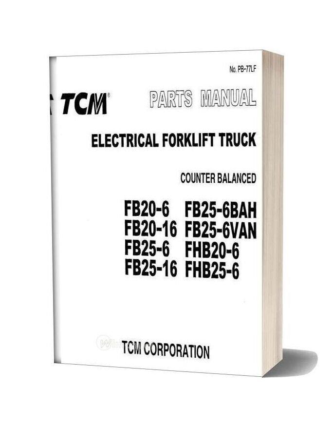 Tcm Forklift Truck Fb20 6 Fhb25 6 Parts Manual
