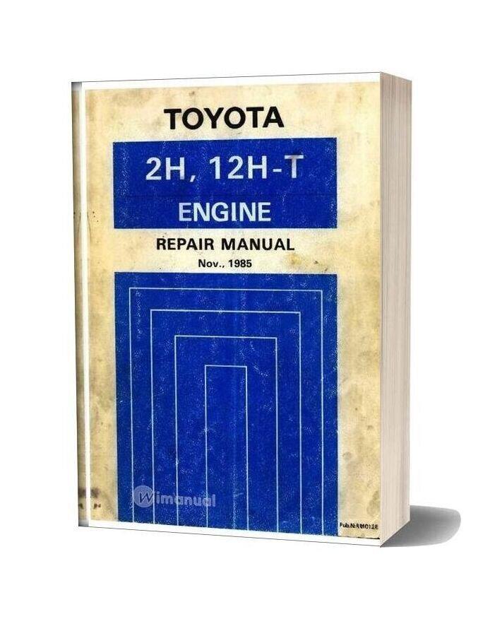 Toyota Engine 2h 12ht Repair Manual