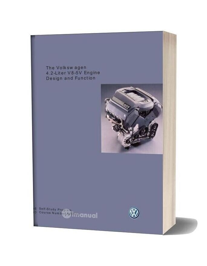 Volkswagen 4 2 Liter V8 5v Engine Self Study Program 89s303 Design & Funtion