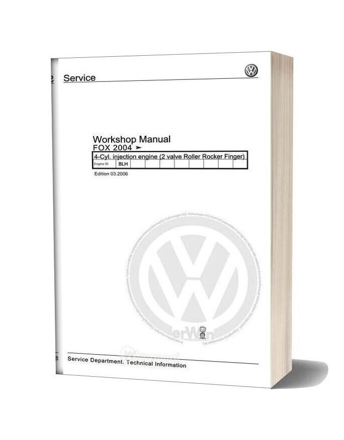 Volkswagen Cyl Injection Engine Fox 2004 Workshop Manual Edition 03 2006