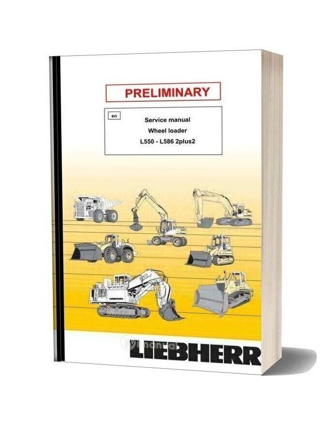 Wheel Loader Liebherr 2plus2 L 550 L 586 Service Manual