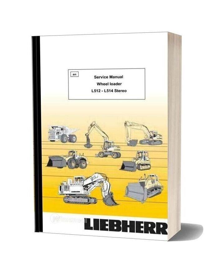 Wheel Loader Liebherr L 512 L 514 Stereo Service Manual