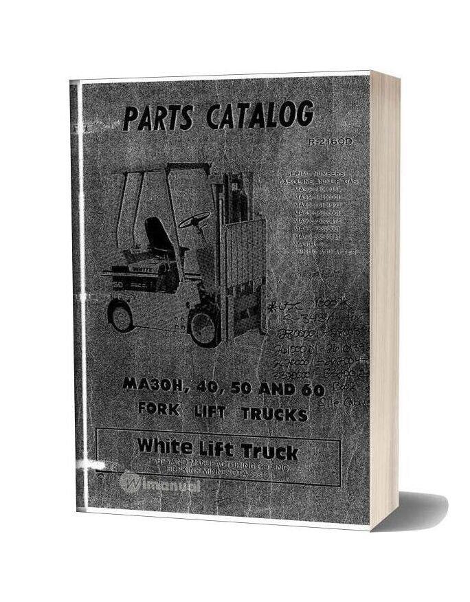 White Fork Lift Ma30h 40 50 60fork Lift Trucks Parts Catalog