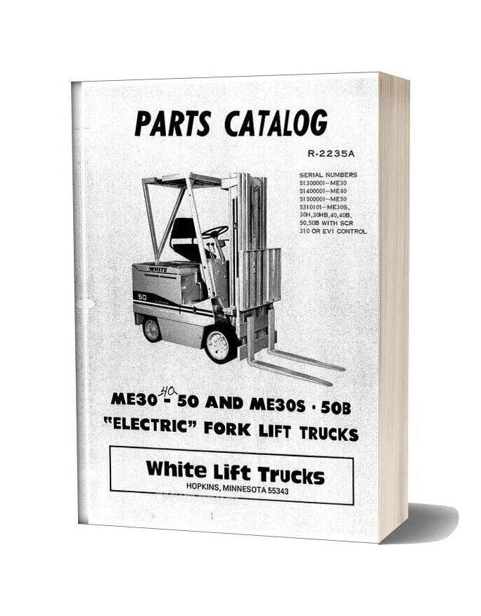 White Fork Lift Me30 To 50 Me30s To 50b Fork Lift Trucks Parts Catalog