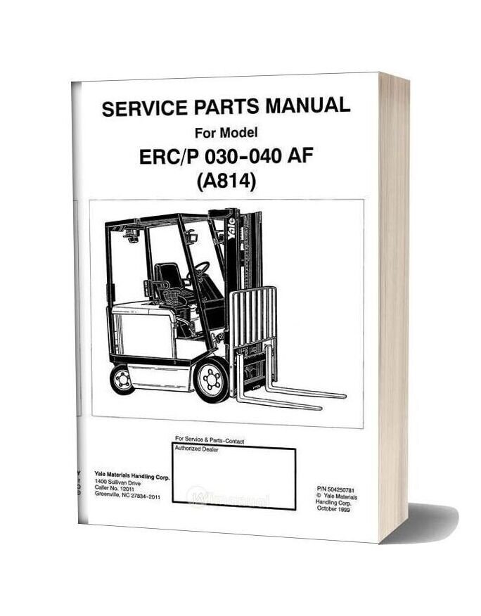 Yale Model Erc P 030 040 Af A814 Service Parts Manual